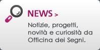 Officina dei Segni: le notizie e i progetti